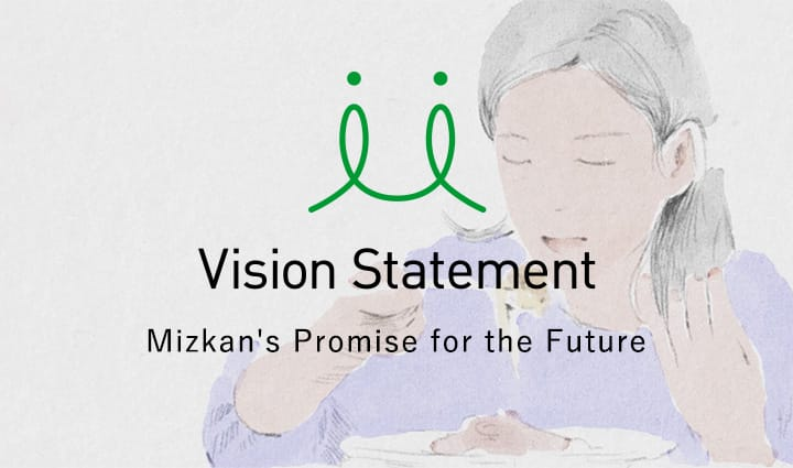 Vision Statement Mizkan's Promise for the Future 10 Years from Now